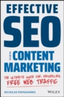 Effective SEO and Content Marketing : The Ultimate Guide for Maximizing Free Web Traffic - eBook