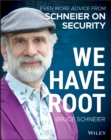 We Have Root : Even More Advice from Schneier on Security - Book