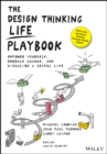 The Design Thinking Life Playbook : Empower Yourself, Embrace Change, and Visualize a Joyful Life - Book
