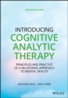 Introducing Cognitive Analytic Therapy : Principles and Practice of a Relational Approach to Mental Health - eBook