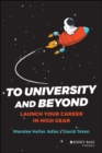 To University and Beyond : Launch Your Career in High Gear - Book