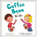 The Coffee Bean for Kids : A Simple Lesson to Create Positive Change - eBook