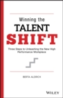Winning the Talent Shift : Three Steps to Unleashing the New High Performance Workplace - eBook