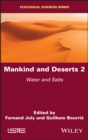 Mankind and Deserts 2 : Water and Salts - eBook