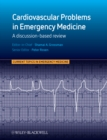 Cardiovascular Problems in Emergency Medicine : A Discussion-based Review - eBook