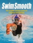 Swim Smooth : The Complete Coaching System for Swimmers and Triathletes - Book