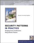 Security Patterns in Practice : Designing Secure Architectures Using Software Patterns - Book