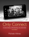 Only Connect : A Cultural History of Broadcasting in the United States - Book