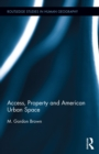 Access, Property and American Urban Space - eBook