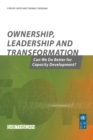 Ownership Leadership and Transformation : Can We Do Better for Capacity Development - eBook