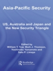 Asia-Pacific Security : US, Australia and Japan and the New Security Triangle - eBook