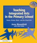 Teaching Integrated Arts in the Primary School : Dance, Drama, Music, and the Visual Arts - eBook