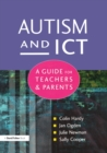 Autism and ICT : A Guide for Teachers and Parents - eBook