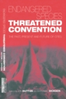 Endangered Species Threatened Convention : The Past, Present and Future of CITES, the Convention on International Trade in Endangered Species of Wild Fauna and Flora - eBook