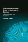 Policing International Trade in Endangered Species : The CITES Treaty and Compliance - eBook