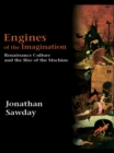 Engines of the Imagination : Renaissance Culture and the Rise of the Machine - eBook