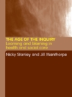 The Age of the Inquiry : Learning and Blaming in Health and Social Care - eBook