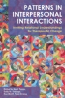 Patterns in Interpersonal Interactions : Inviting Relational Understandings for Therapeutic Change - eBook