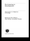 Participating in Development : Approaches to Indigenous Knowledge - eBook