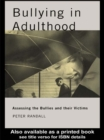 Bullying in Adulthood : Assessing the Bullies and their Victims - eBook