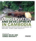 Conservation and Development in Cambodia : Exploring frontiers of change in nature, state and society - eBook