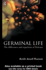 Germinal Life : The Difference and Repetition of Deleuze - eBook