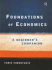 Foundations of Economics : A Beginner's Companion - eBook