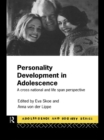 Personality Development In Adolescence : A Cross National and Lifespan Perspective - eBook