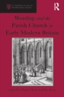 Worship and the Parish Church in Early Modern Britain - eBook