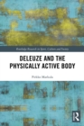 Deleuze and the Physically Active Body - eBook