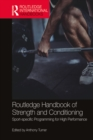 Routledge Handbook of Strength and Conditioning : Sport-specific Programming for High Performance - eBook