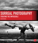 Surreal Photography : Creating The Impossible - eBook
