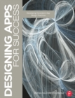 Designing Apps for Success : Developing Consistent App Design Practices - eBook
