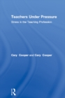Teachers Under Pressure : Stress in the Teaching Profession - eBook