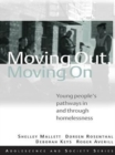 Moving Out, Moving On : Young People's Pathways In and Through Homelessness - eBook