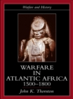 Warfare in Atlantic Africa, 1500-1800 - eBook