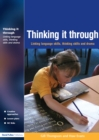 Thinking it Through : Developing Thinking and Language Skills Through Drama Activities - eBook