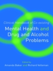 Clinical Handbook of Co-existing Mental Health and Drug and Alcohol Problems - eBook