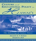 Culture and Educational Policy in Hawai'i : The Silencing of Native Voices - eBook