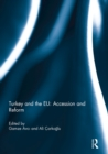 Turkey and the EU: Accession and Reform - eBook