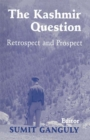 The Kashmir Question : Retrospect and Prospect - eBook