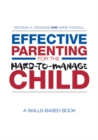 Effective Parenting for the Hard-to-Manage Child : A Skills-Based Book - eBook