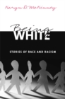 Being White : Stories of Race and Racism - eBook