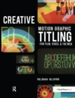 Creative Motion Graphic Titling : Titling with Motion Graphics for Film, Video, and the Web - eBook