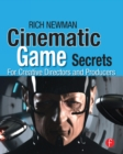 Cinematic Game Secrets for Creative Directors and Producers : Inspired Techniques From Industry Legends - eBook