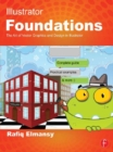 Illustrator Foundations : The Art of Vector Graphics, Design and Illustration in Illustrator - eBook