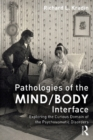 Pathologies of the Mind/Body Interface : Exploring the Curious Domain of the Psychosomatic Disorders - eBook