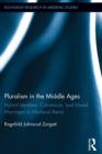 Pluralism in the Middle Ages : Hybrid Identities, Conversion, and Mixed Marriages in Medieval Iberia - eBook
