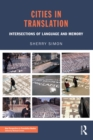 Cities in Translation : Intersections of Language and Memory - eBook