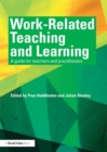 Work-Related Teaching and Learning : A guide for teachers and practitioners - eBook